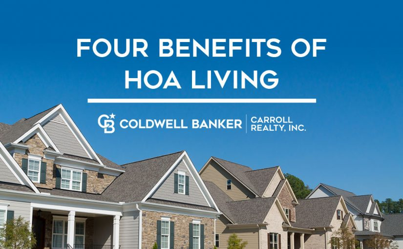 Four Benefits of Living in an HOA Neighborhood - Coldwell Banker Carroll Realty, Inc